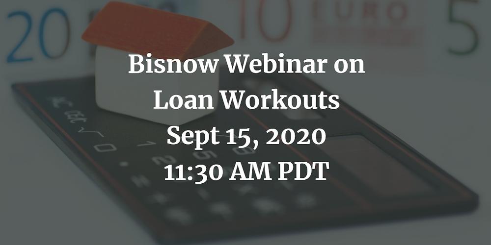 Bisnow Webinar on Loan Workouts
