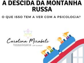 A descida da Montanha Russa