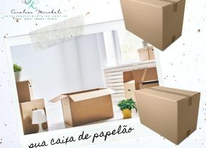 #sua caixa de papelão