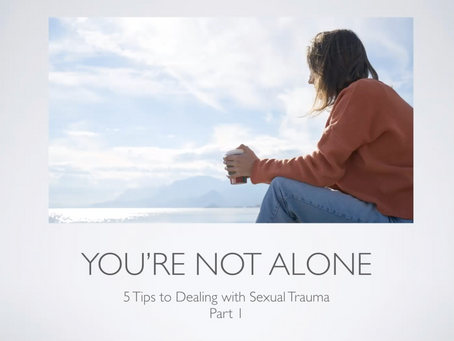 5 Tips to Dealing with Sexual Trauma - Part 2