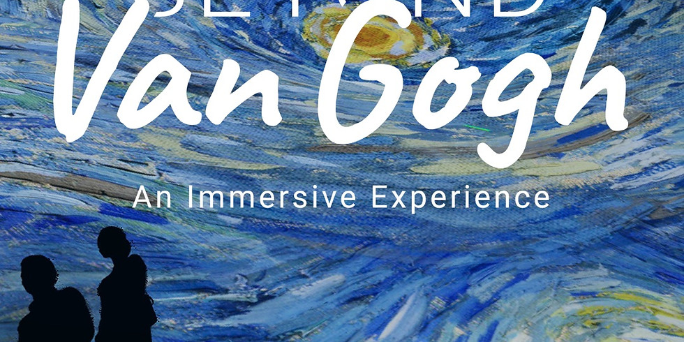 Beyond Van Gogh An Immersive Experience