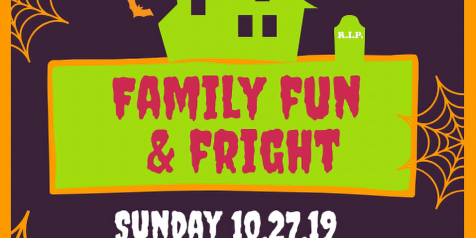 Family Fun & Fright!