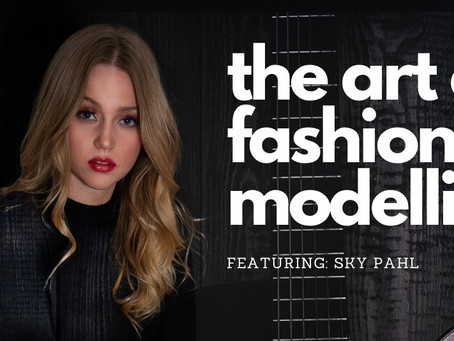 The Art of Fashion Modelling