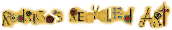 """rodrigos recycled art rodrigosrecycledart Award Winning Environmental Folk Artist Rodney """"Rodrigo"""" McCoubrey folk artist environmental artists"""