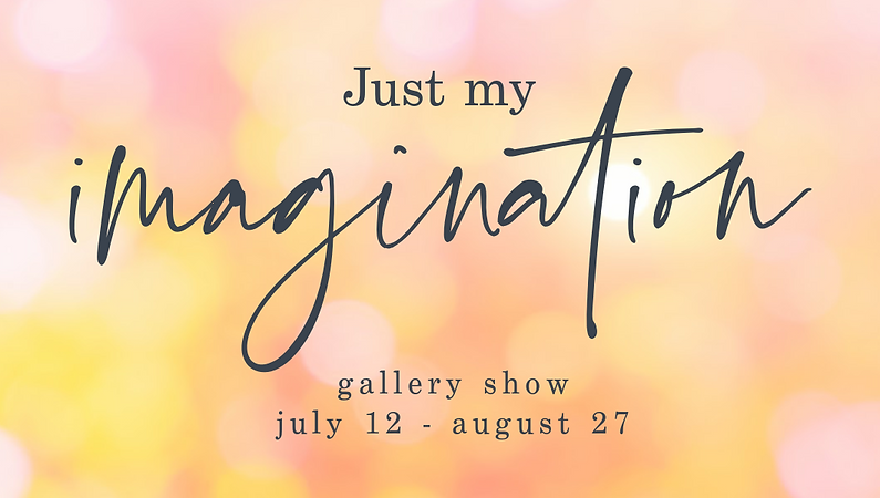 Just my Imagination Gallery Show - Web.png