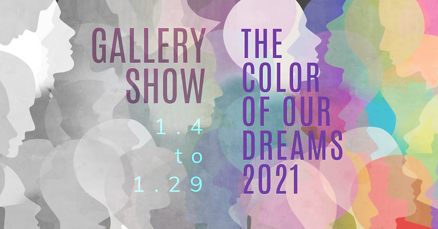 The Color of our Dreams Gallery Show Web
