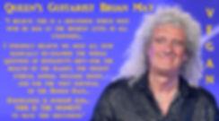 Brian May Queen Vegan