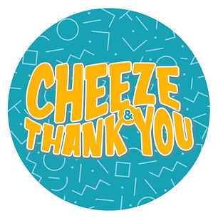 Cheeze & Thank You.jpg