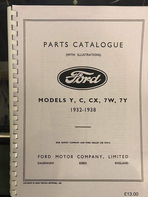 R - (1) Ford Parts Catalogue Models Y,C, CX, 7W and 7Y.  1932-39