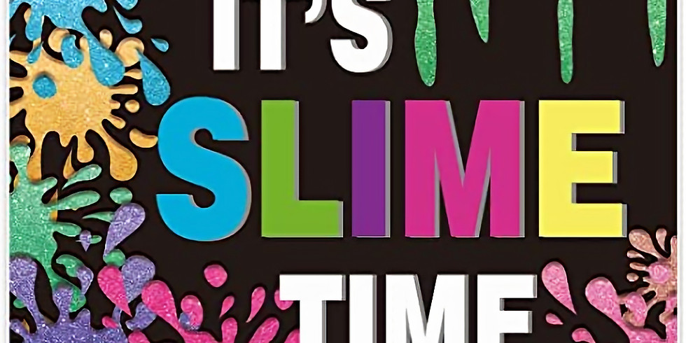 Slime Bar - Saturday, July 10th @ 12 PM