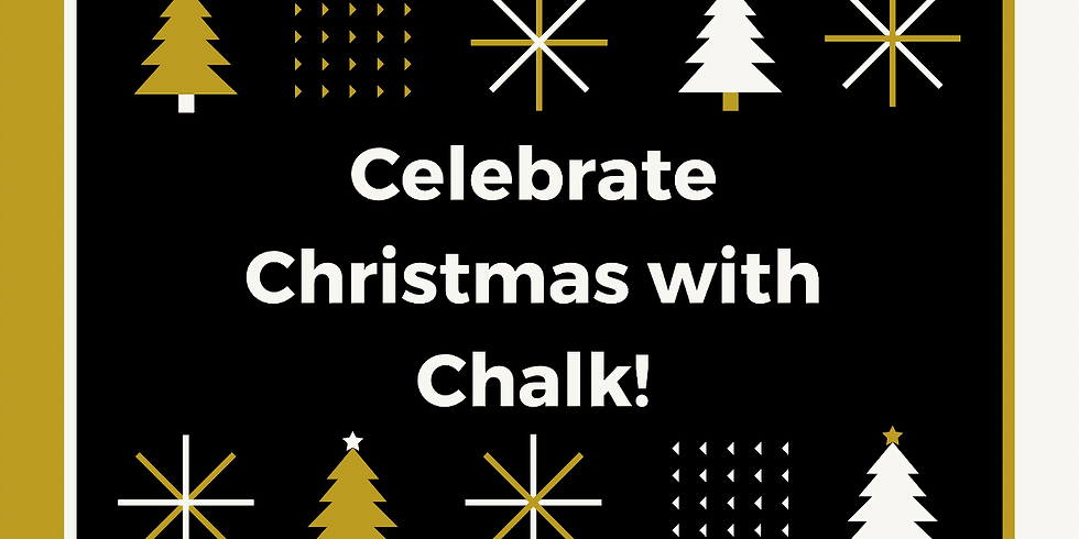 Celebrate Christmas with Chalk! - Wednesday, November 18th @ 6 pm