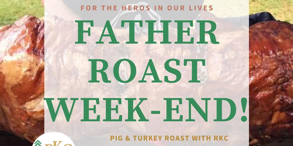 Father Roast Weekend aka.... Pig Daddy!