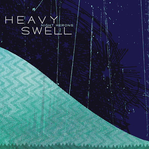 Night Herons 'Heavy Swell' vinyl LP
