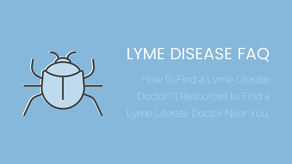 Lyme Literate Doctors are key to diagnosing and treating Lyme disease. So how do you find a Lyme Literate doctor? Well, let me tell you!
