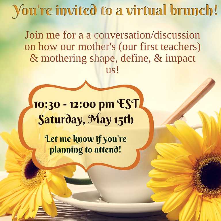 Virtual Post Mother's Day Brunch on Mothers and Mothering