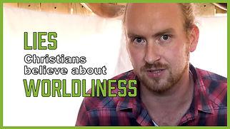 12 lies christians believe about worldli