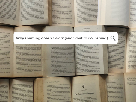 Why Shaming Doesn't Work  (And What To Do Instead)