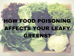 How Food Poisoning Affects Your Leafy Greens?