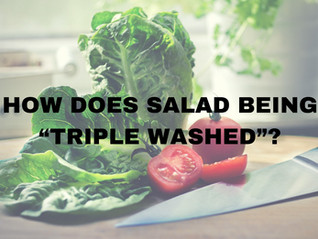 "How Does Salad Being ""Triple Washed""?"