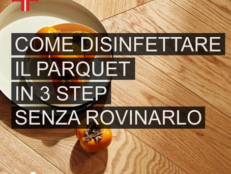 Come disinfettare il parquet in 3 step senza rovinarlo