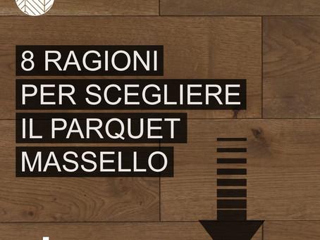 8 Ragioni per scegliere il Parquet Massello