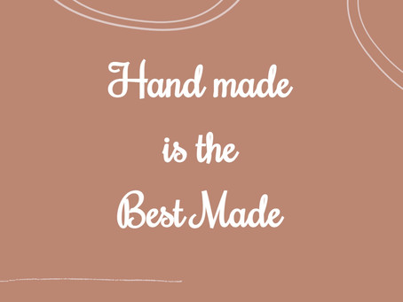 Handmade is the Best Made