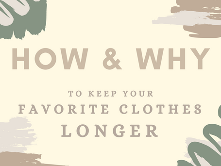 How & Why to keep your favorite clothes longer
