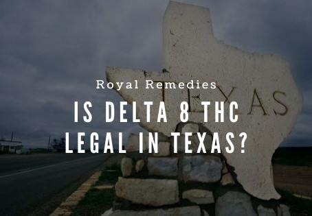 Is Delta 8 THC Legal In Texas
