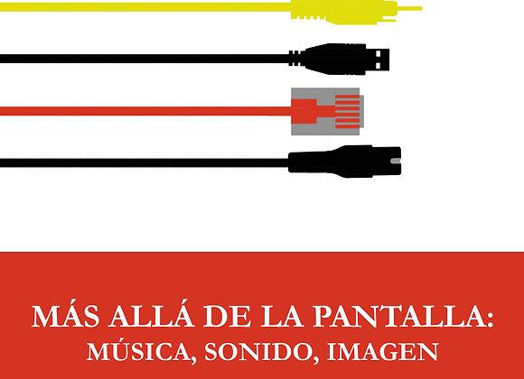 Más allá de la pantalla: música, sonido, imagen