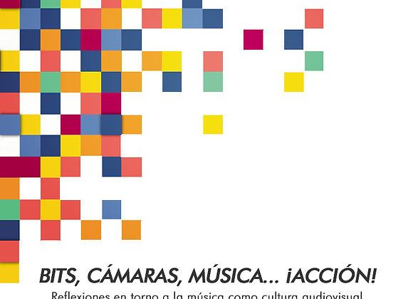 Bits, cámaras, música... ¡acción! (Ed. Enrique Encabo)