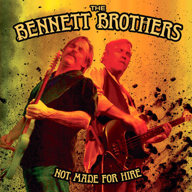 Bennett Brothers_CD_Not Made For Hire