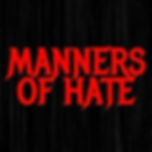 Manners Of Hate.jpg