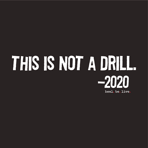 This is Not A Drill (2020) Tee (Adult)