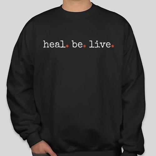 Heal.Be.Live. Crew Neck Sweatshirt