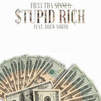 Fr33 Tha Sinner feat Drew Smith $tupid Rich