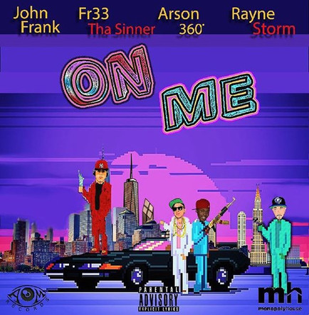 John Frank feat. Fr33 Tha Sinner, Rayne Storm & Arson 360