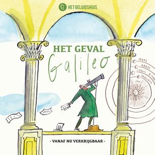HET GEVAL GALILEO (10+), EEN NIEUW HILARISCH HOORSPEL