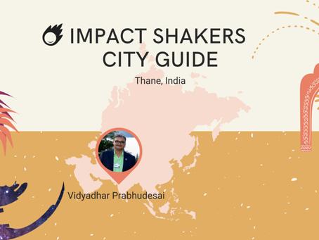 Impact Shakers City Guide: Thane with Vidyadhar Prabhudesai