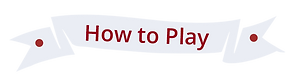 how to play.png