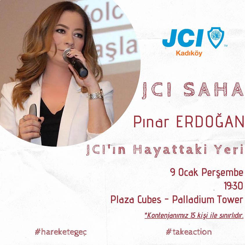 JCI SAHA / Pınar Erdoğan -  JCI'ın Hayattaki Yeri