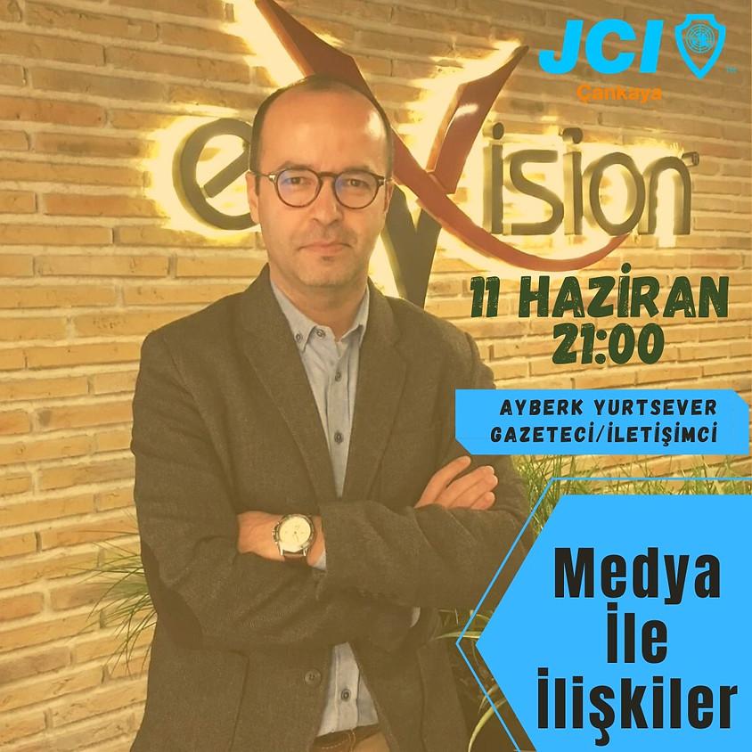 JCI Çankaya | Ayberk Yurtsever ile Medya ile İlişkiler