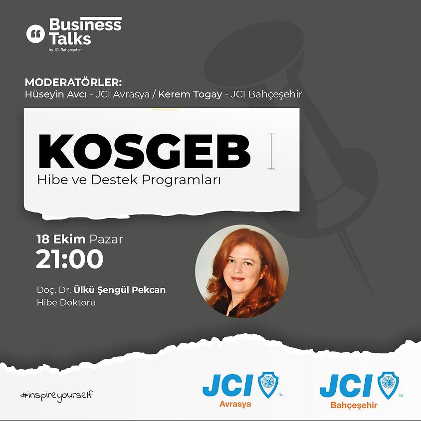 JCI Bahçeşehir - JCI Avrasya | Business Talks kapsamında - KOSGEB Hibe ve Destek Programları