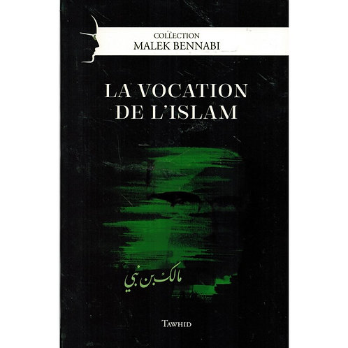 La vocation de l'islam, Malek Bennabi