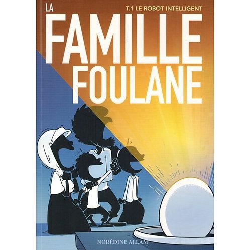 La Famille Foulane (Tome 1) - Le Robot Intelligent -