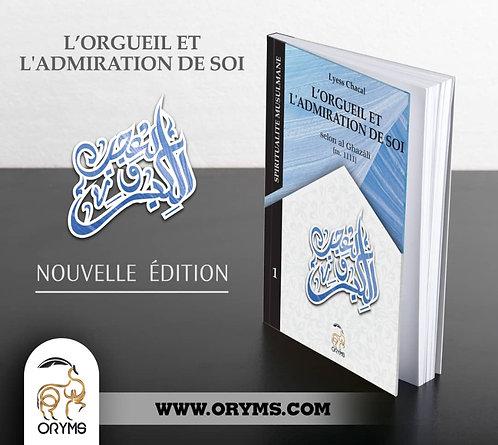 L'orgueil et l'admiration de soi selon Ghazâlî, nouvelle édition