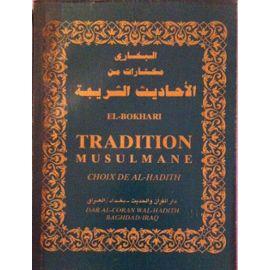 Al-Bokhârî, Tradition musulmane, choix de Hadith