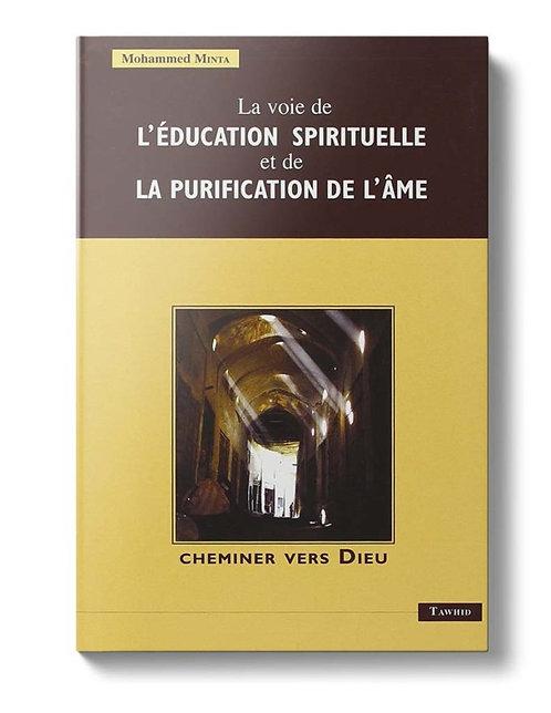 La voie de l'éducation spirituelle et de la purification de l'âme
