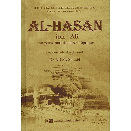 Al-Hasan Ibn Alî  Les Califes Bien Guidés - Dr. Ali M. Sallabi - IIPH