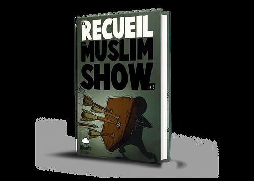 Le Recueil du Muslim Show - Tome 3