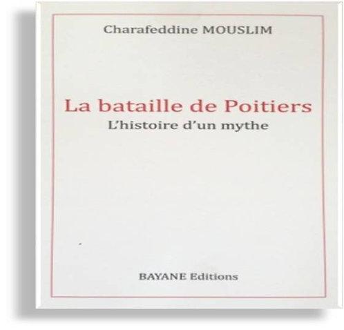La bataille de Poitiers, l'histoire d'un mythe